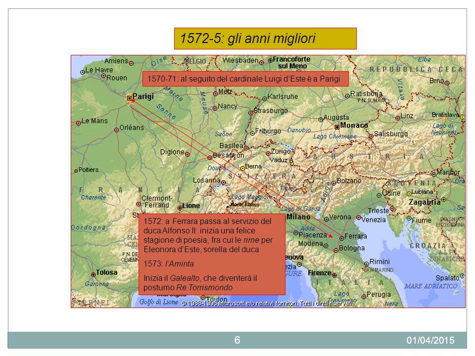 1572-5: gli anni migliori 1570-71: al seguito del cardinale Luigi d'Este è a Parigi.