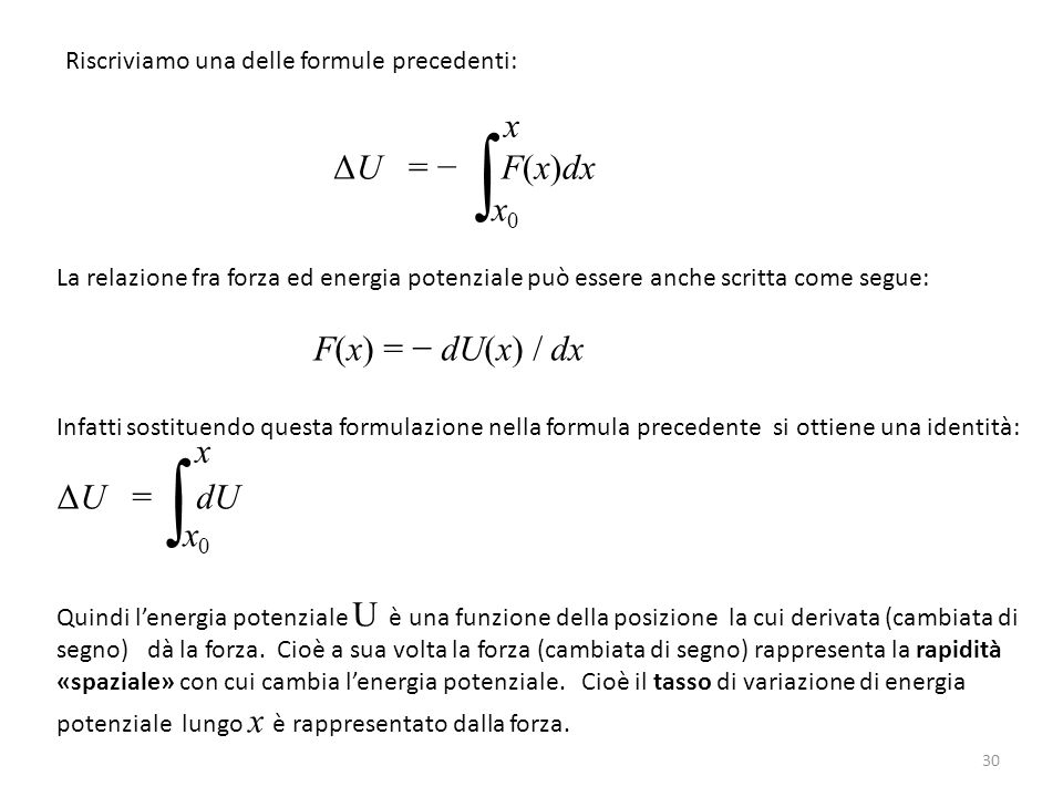 ∫ ∫ x ΔU = − F(x)dx x0 F(x) = − dU(x) / dx ΔU = dU x x0