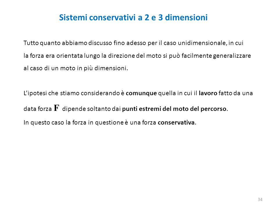 Sistemi conservativi a 2 e 3 dimensioni