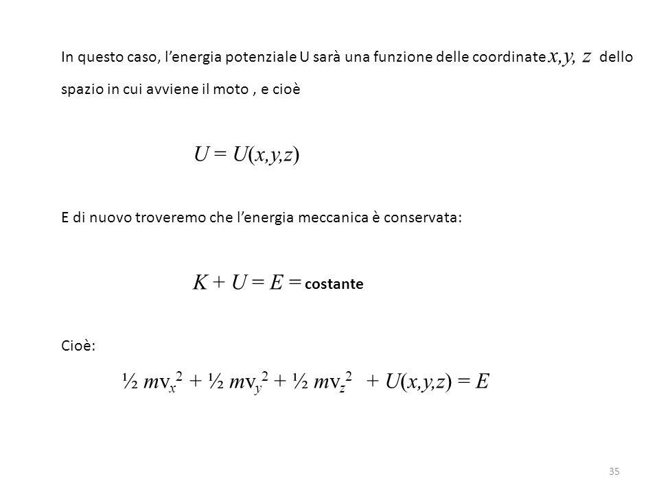 ½ mvx2 + ½ mvy2 + ½ mvz2 + U(x,y,z) = E