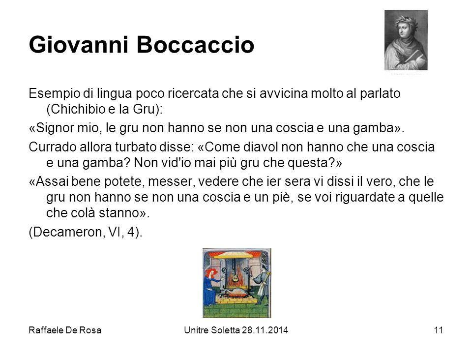 Giovanni Boccaccio Esempio di lingua poco ricercata che si avvicina molto al parlato (Chichibio e la Gru):