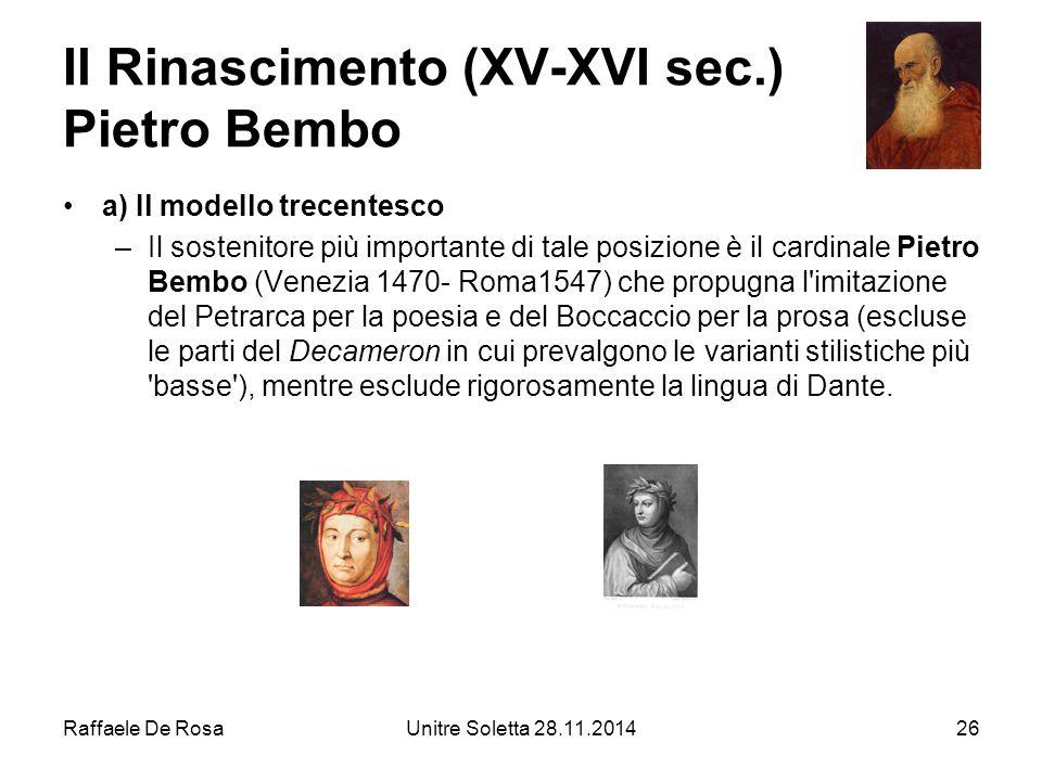 Il Rinascimento (XV-XVI sec.) Pietro Bembo