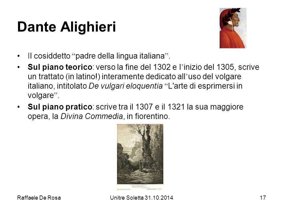 Dante Alighieri Il cosiddetto padre della lingua italiana .