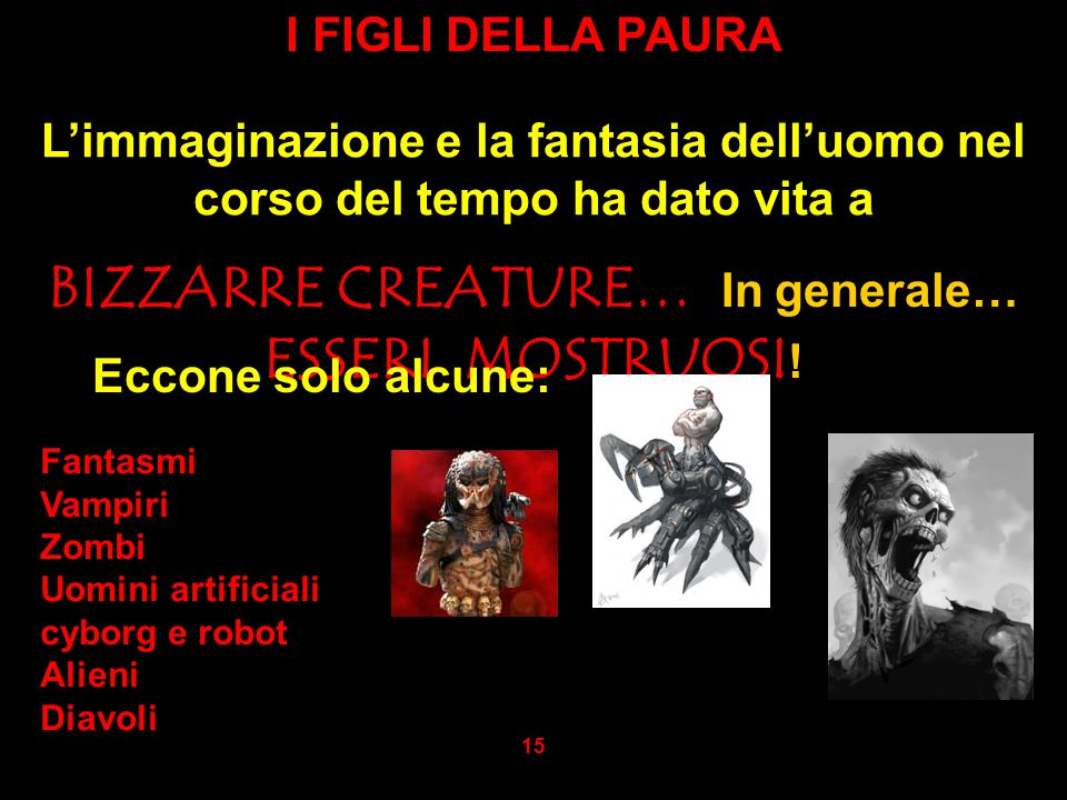 BIZZARRE CREATURE… In generale… ESSERI MOSTRUOSI!