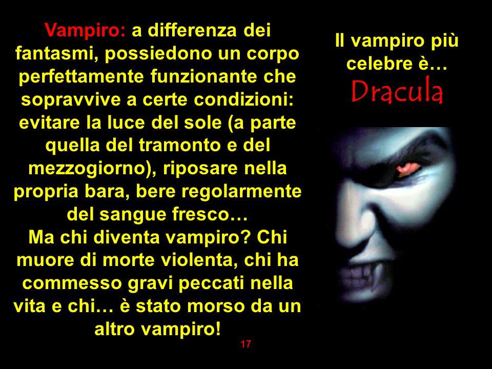 Il vampiro più celebre è…