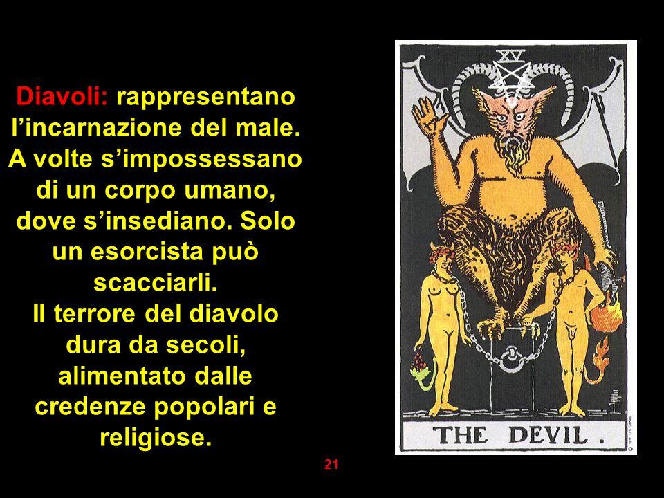 Diavoli: rappresentano l'incarnazione del male
