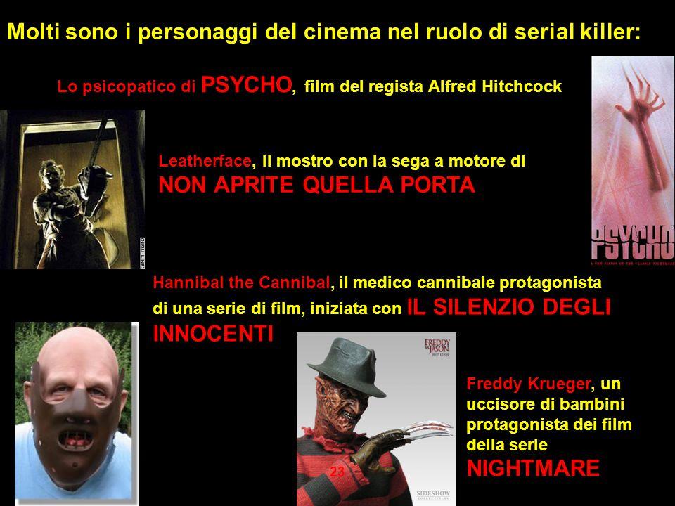 Molti sono i personaggi del cinema nel ruolo di serial killer: