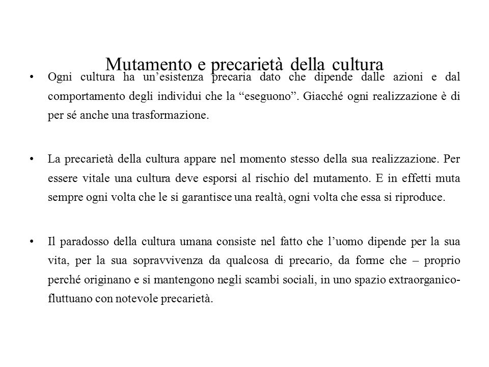 Mutamento e precarietà della cultura