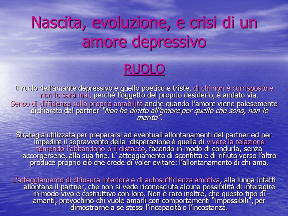 Nascita, evoluzione, e crisi di un amore depressivo