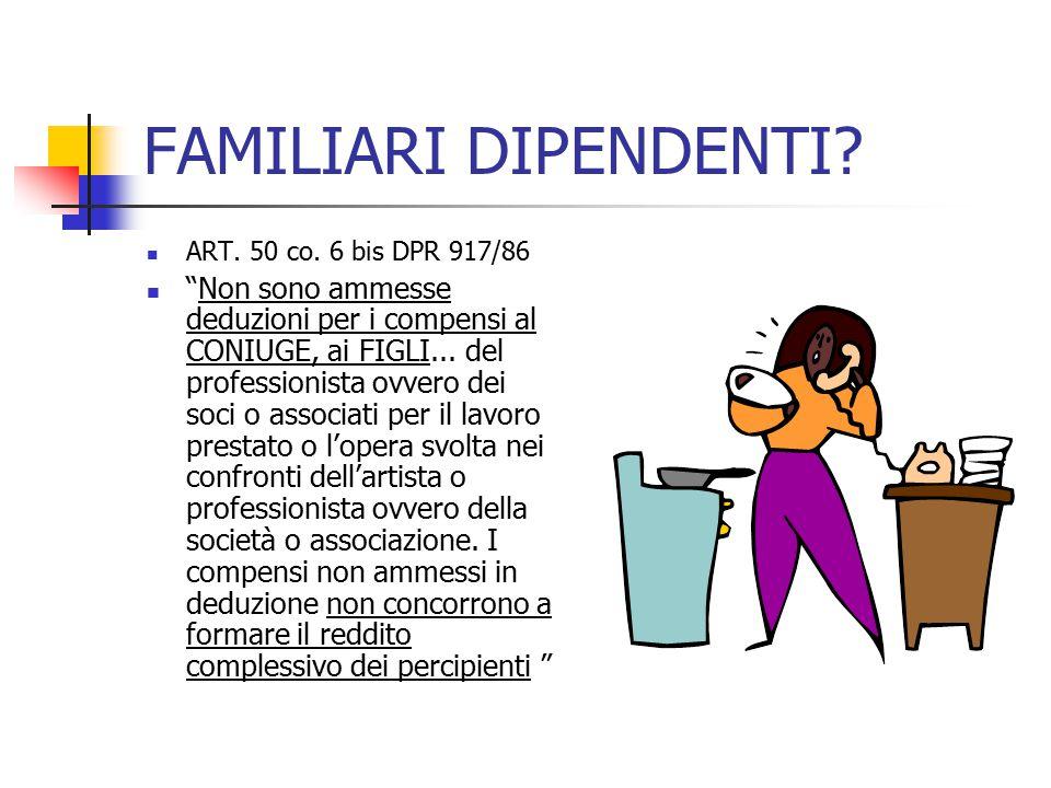 FAMILIARI DIPENDENTI ART. 50 co. 6 bis DPR 917/86.