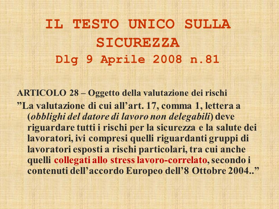 IL TESTO UNICO SULLA SICUREZZA Dlg 9 Aprile 2008 n.81
