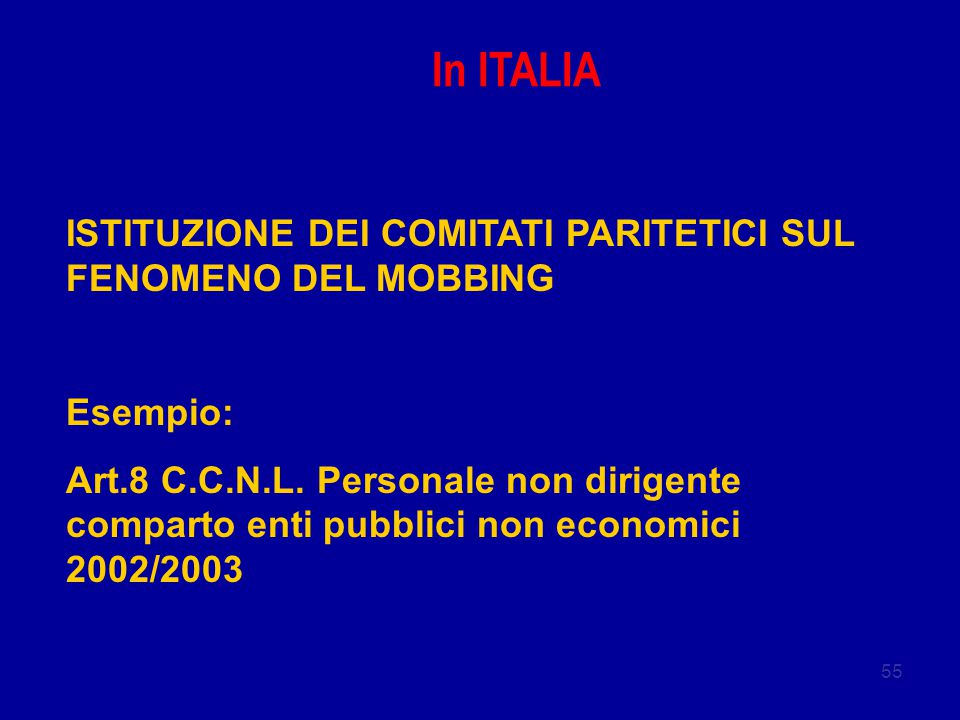 In ITALIA ISTITUZIONE DEI COMITATI PARITETICI SUL FENOMENO DEL MOBBING