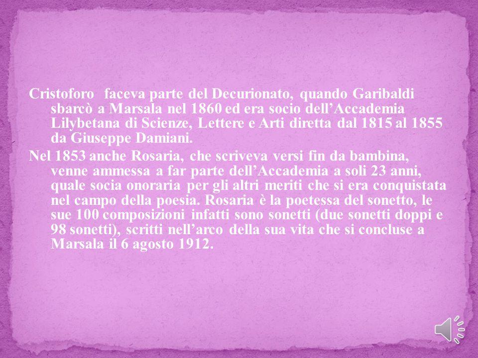 Cristoforo faceva parte del Decurionato, quando Garibaldi sbarcò a Marsala nel 1860 ed era socio dell'Accademia Lilybetana di Scienze, Lettere e Arti diretta dal 1815 al 1855 da Giuseppe Damiani.