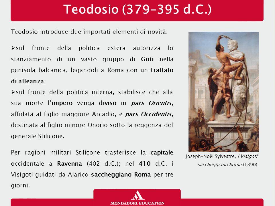Teodosio (379-395 d.C.) 26/01/13. Teodosio introduce due importati elementi di novità: