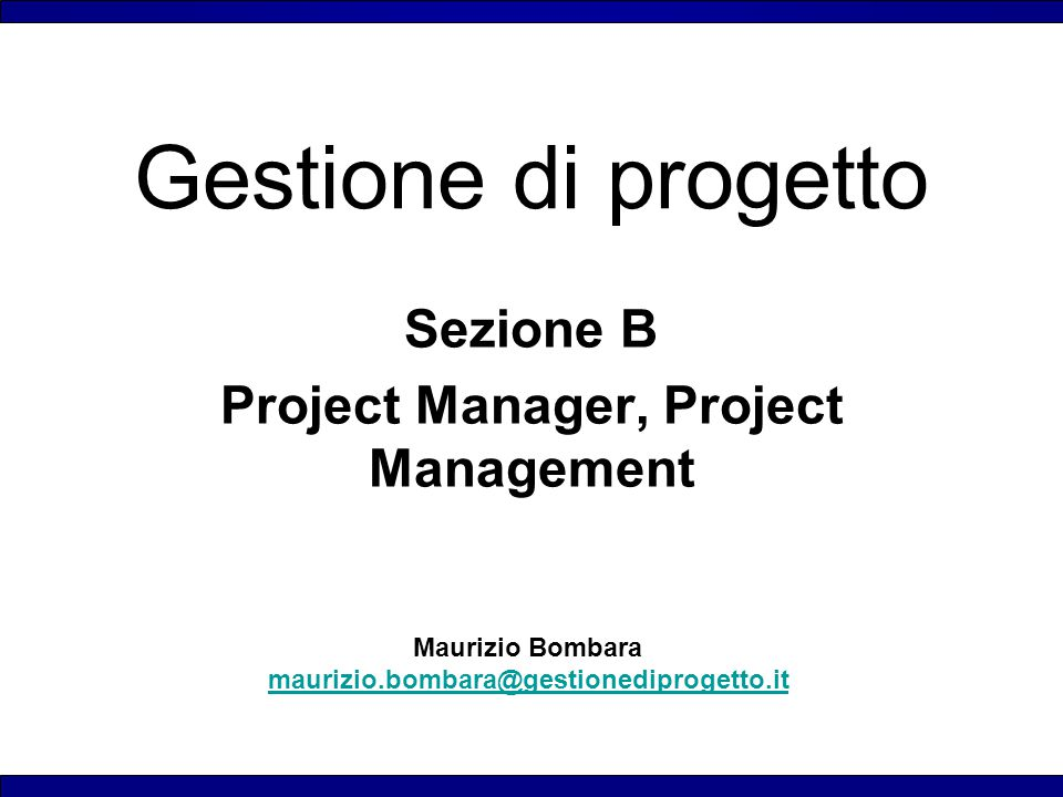 Sezione B Project Manager, Project Management