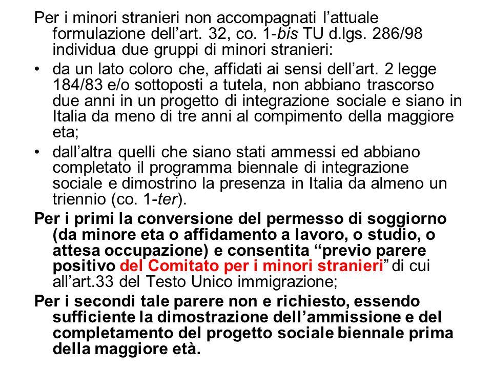 Per i minori stranieri non accompagnati l'attuale formulazione dell'art. 32, co. 1-bis TU d.lgs. 286/98 individua due gruppi di minori stranieri: