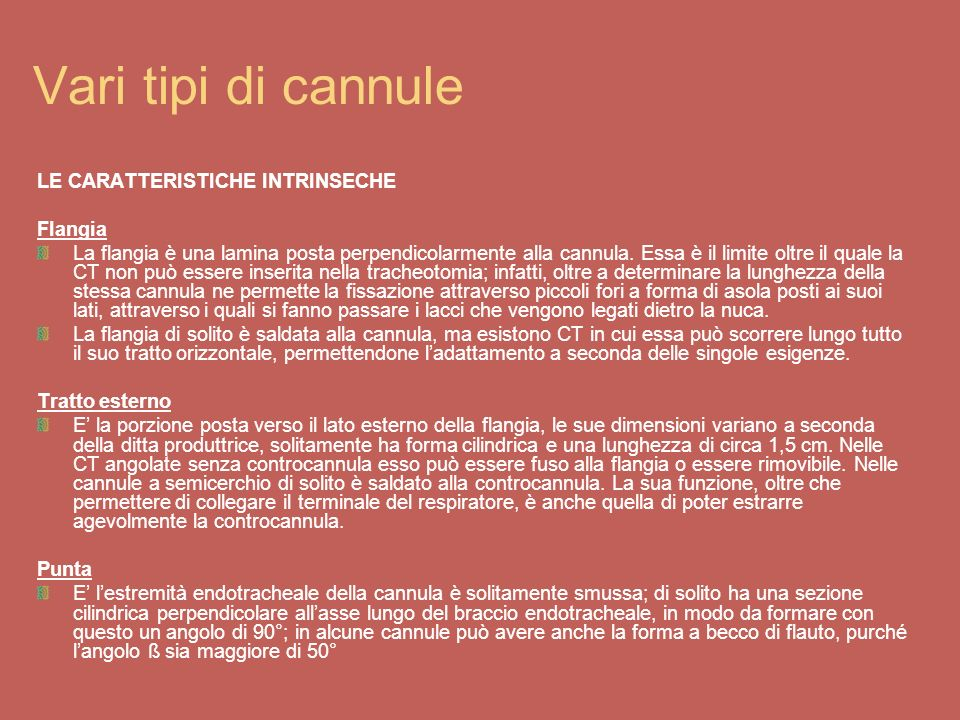 Vari tipi di cannule LE CARATTERISTICHE INTRINSECHE Flangia