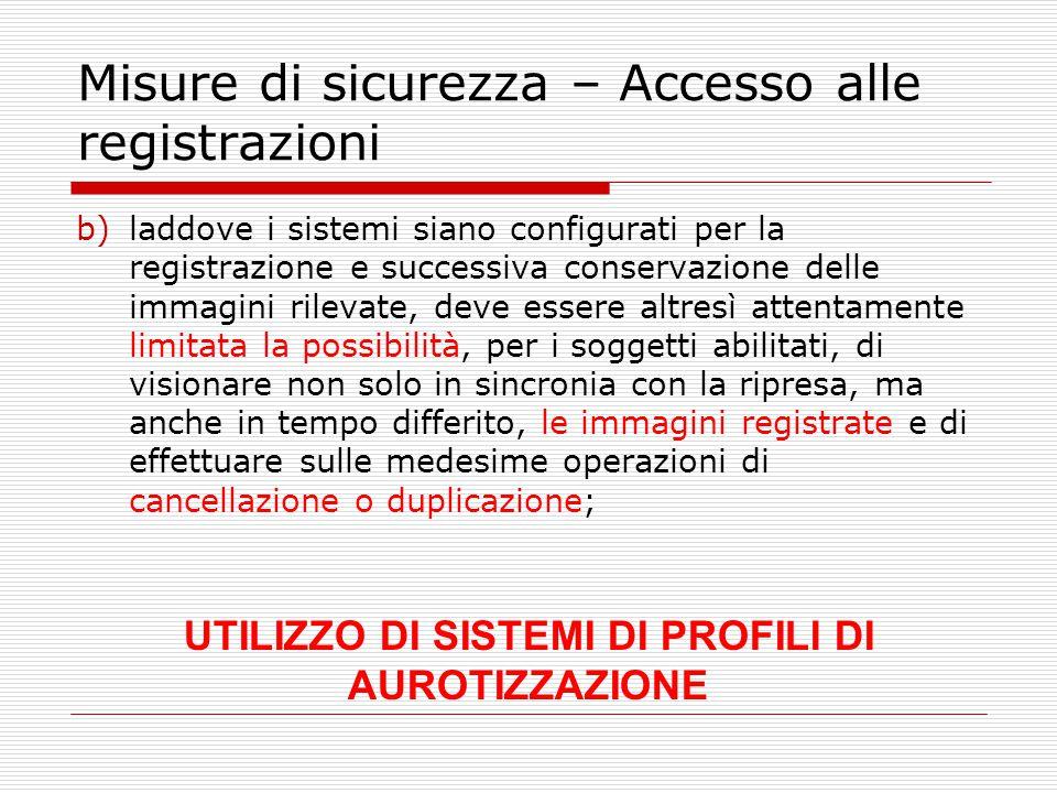 Misure di sicurezza – Accesso alle registrazioni