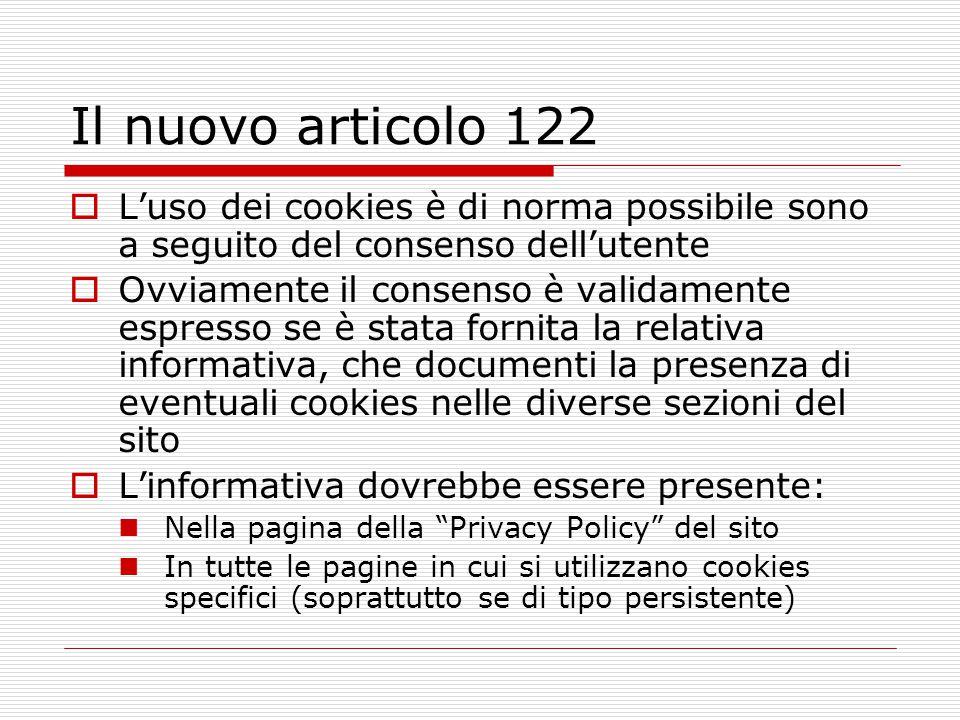 Il nuovo articolo 122 L'uso dei cookies è di norma possibile sono a seguito del consenso dell'utente.