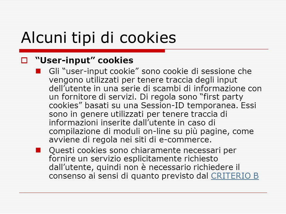 Alcuni tipi di cookies User-input cookies