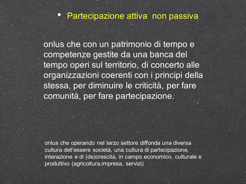 Partecipazione attiva non passiva
