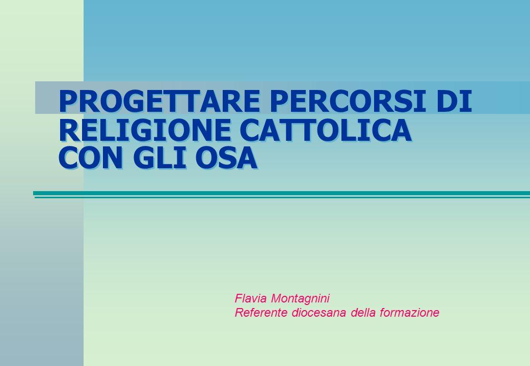 PROGETTARE PERCORSI DI RELIGIONE CATTOLICA CON GLI OSA