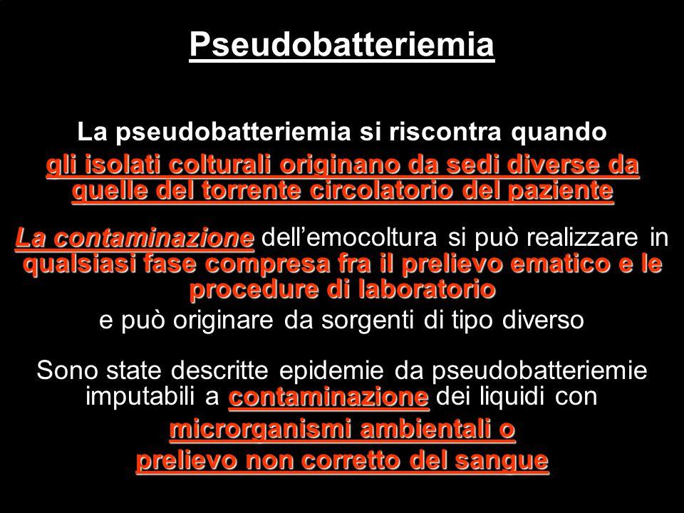 Pseudobatteriemia La pseudobatteriemia si riscontra quando