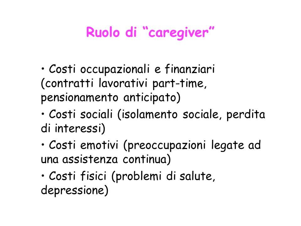 Ruolo di caregiver Costi occupazionali e finanziari (contratti lavorativi part-time, pensionamento anticipato)