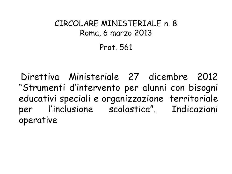 CIRCOLARE MINISTERIALE n. 8 Roma, 6 marzo 2013 Prot. 561