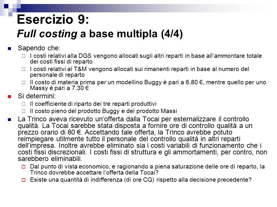 Esercizio 9: Full costing a base multipla (4/4)