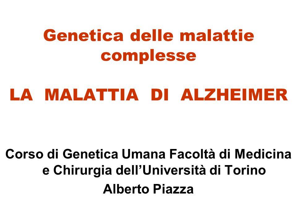 Genetica delle malattie complesse LA MALATTIA DI ALZHEIMER