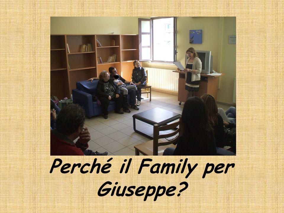 Perché il Family per Giuseppe