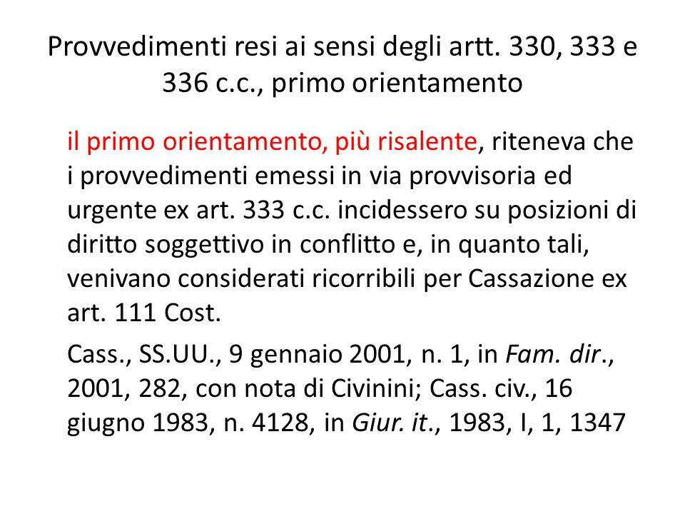 Provvedimenti resi ai sensi degli artt. 330, 333 e 336 c. c