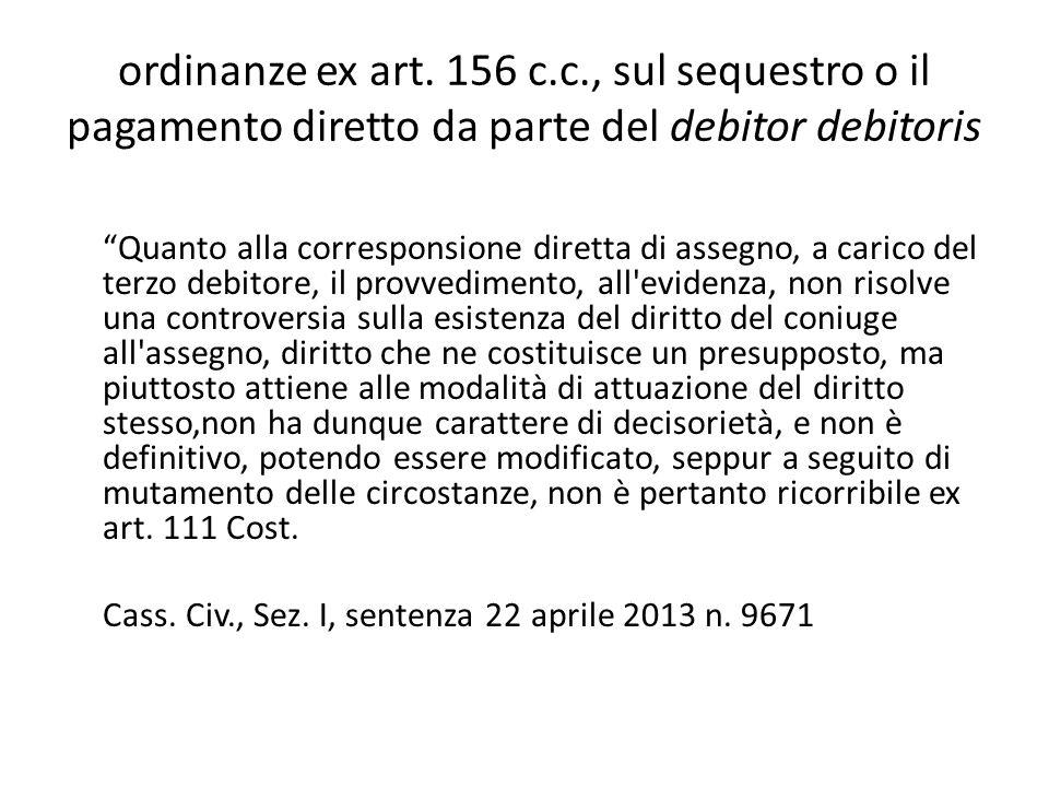 ordinanze ex art. 156 c.c., sul sequestro o il pagamento diretto da parte del debitor debitoris