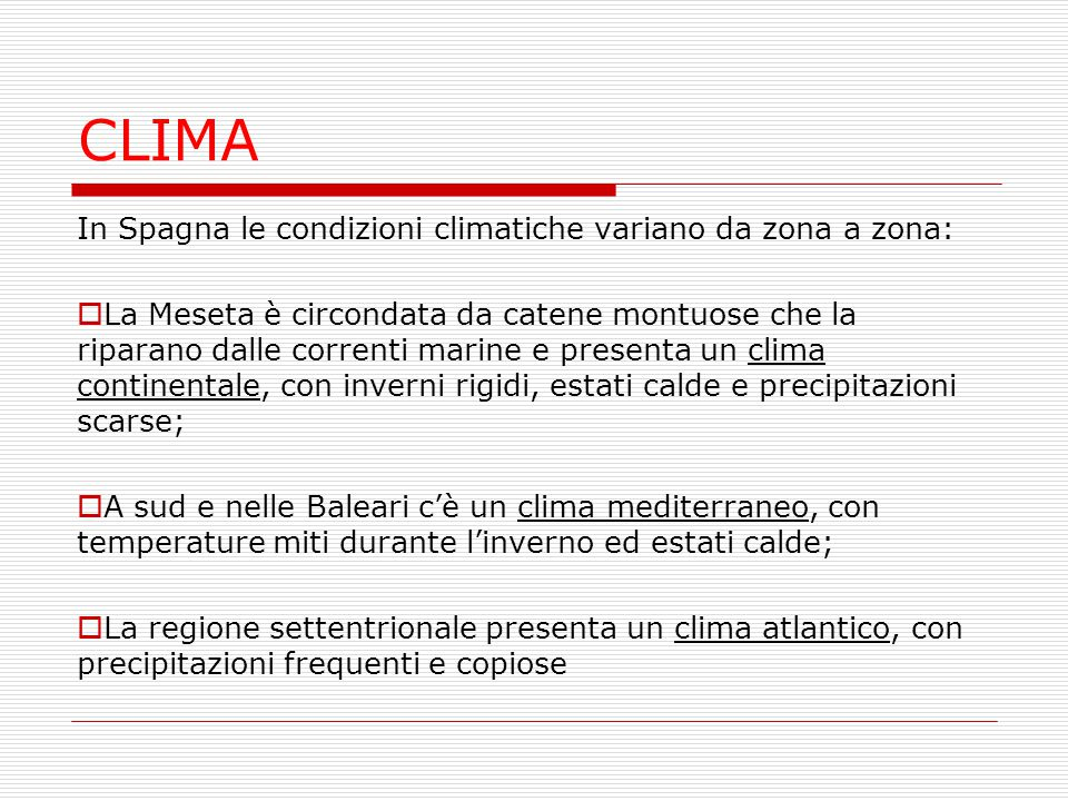 CLIMA In Spagna le condizioni climatiche variano da zona a zona: