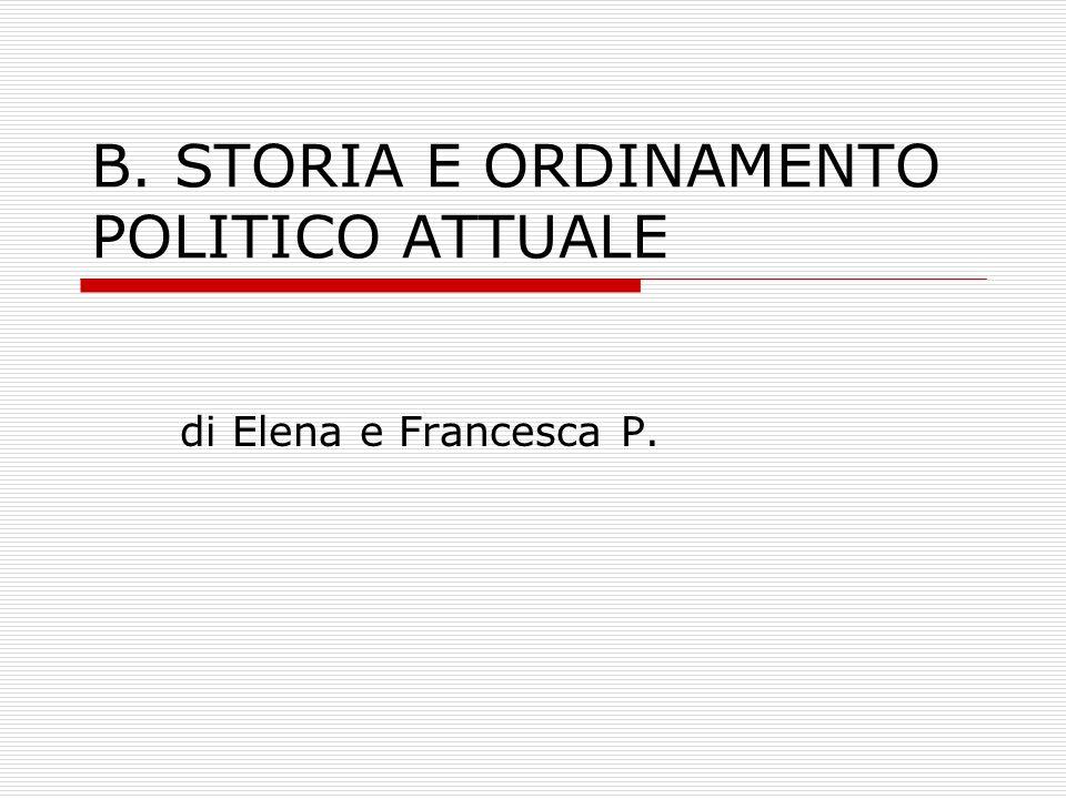 B. STORIA E ORDINAMENTO POLITICO ATTUALE