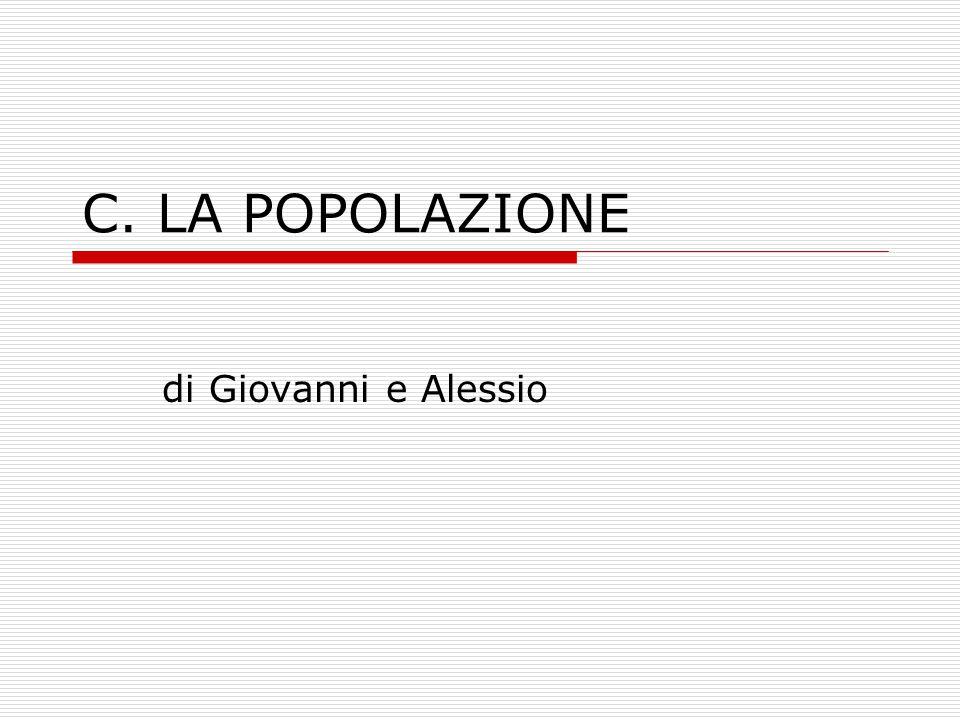 C. LA POPOLAZIONE di Giovanni e Alessio