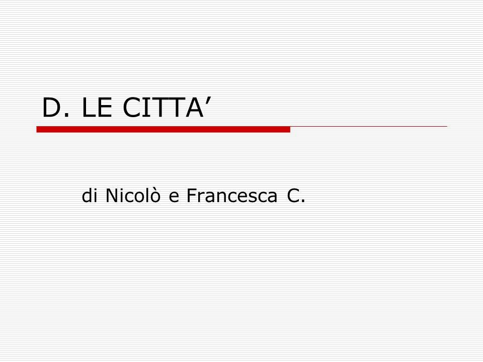 D. LE CITTA' di Nicolò e Francesca C.