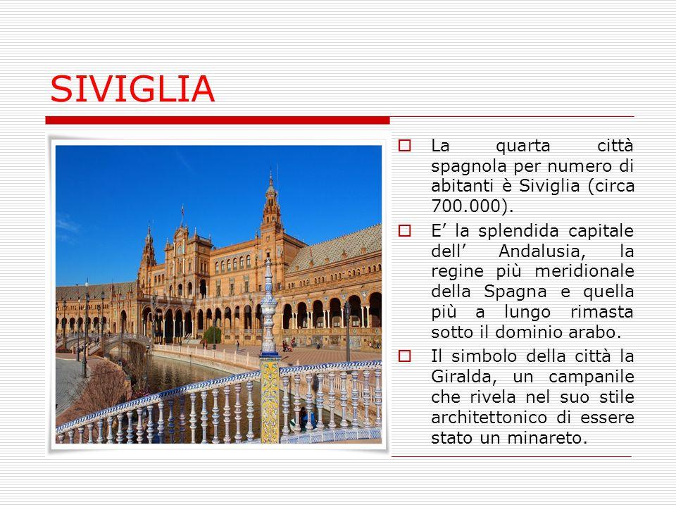 SIVIGLIA La quarta città spagnola per numero di abitanti è Siviglia (circa 700.000).