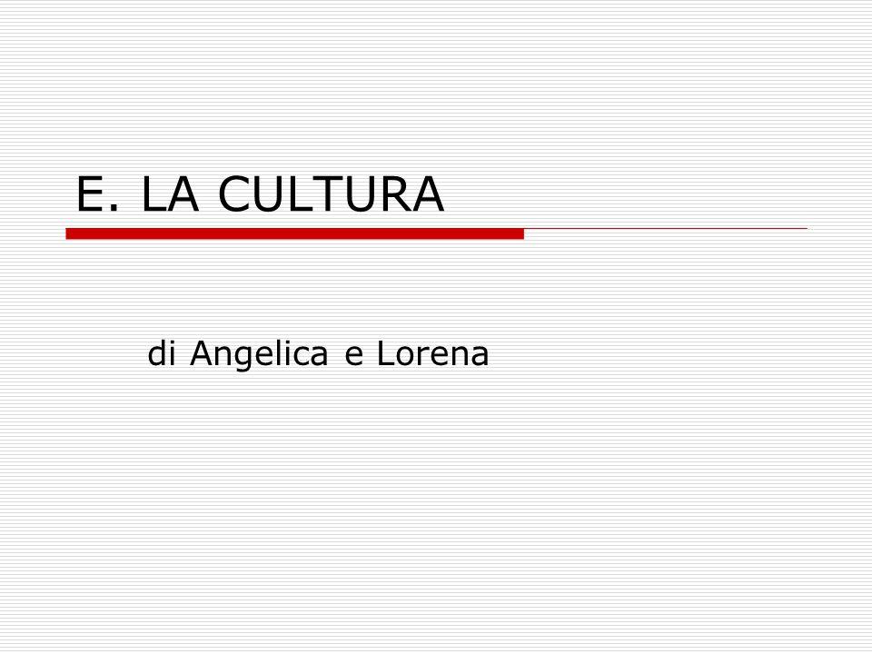 E. LA CULTURA di Angelica e Lorena