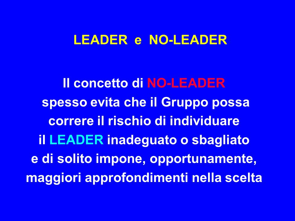 Il concetto di NO-LEADER spesso evita che il Gruppo possa