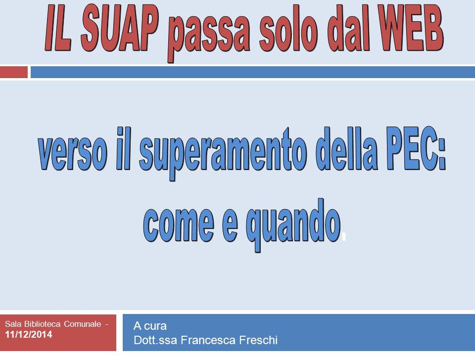 IL SUAP passa solo dal WEB verso il superamento della PEC: