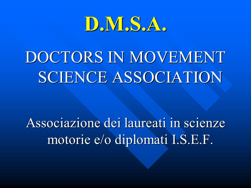 D.M.S.A. DOCTORS IN MOVEMENT SCIENCE ASSOCIATION
