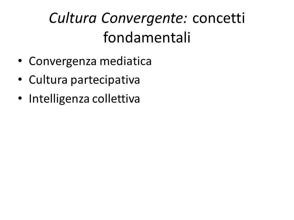 Cultura Convergente: concetti fondamentali