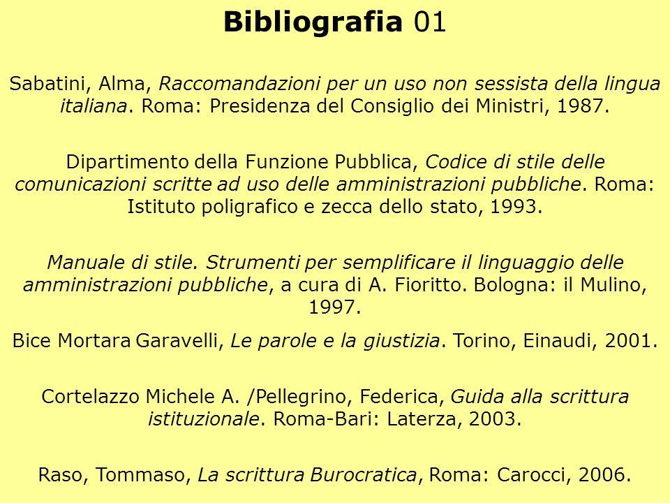 Raso, Tommaso, La scrittura Burocratica, Roma: Carocci, 2006.