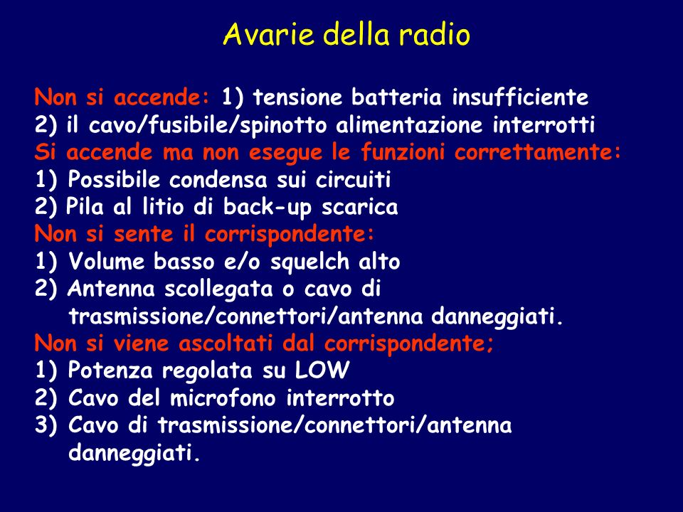 Avarie della radio Non si accende: 1) tensione batteria insufficiente