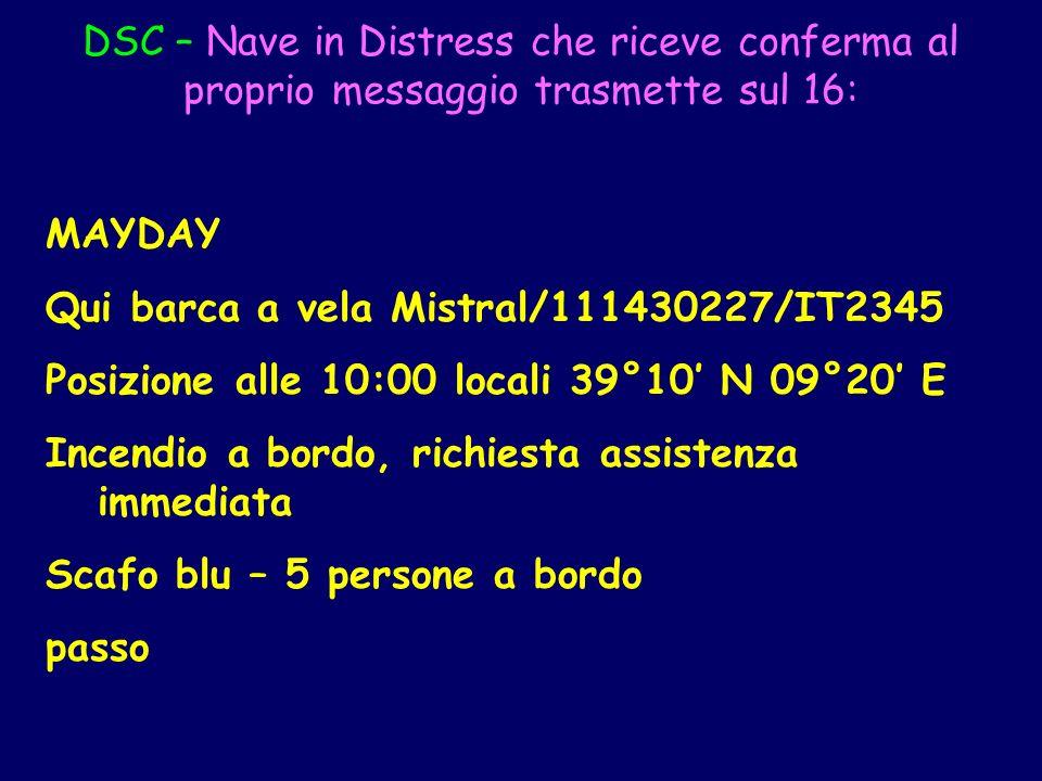 DSC – Nave in Distress che riceve conferma al proprio messaggio trasmette sul 16:
