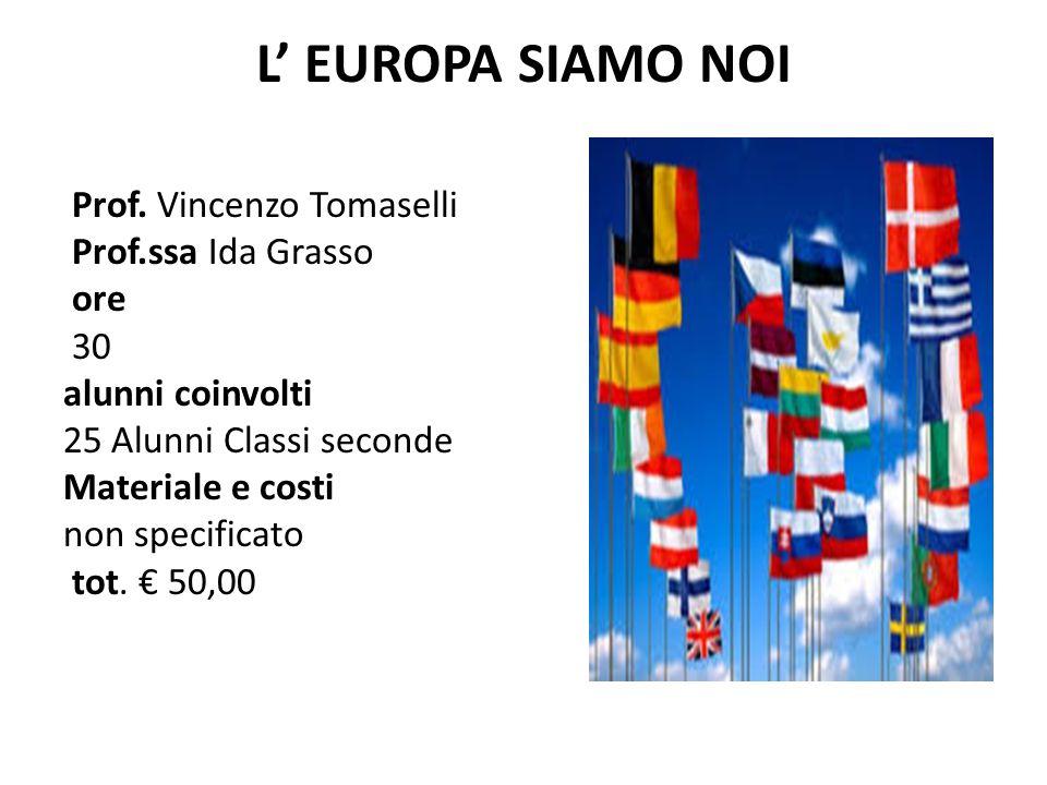 L' EUROPA SIAMO NOI Prof. Vincenzo Tomaselli Prof.ssa Ida Grasso ore