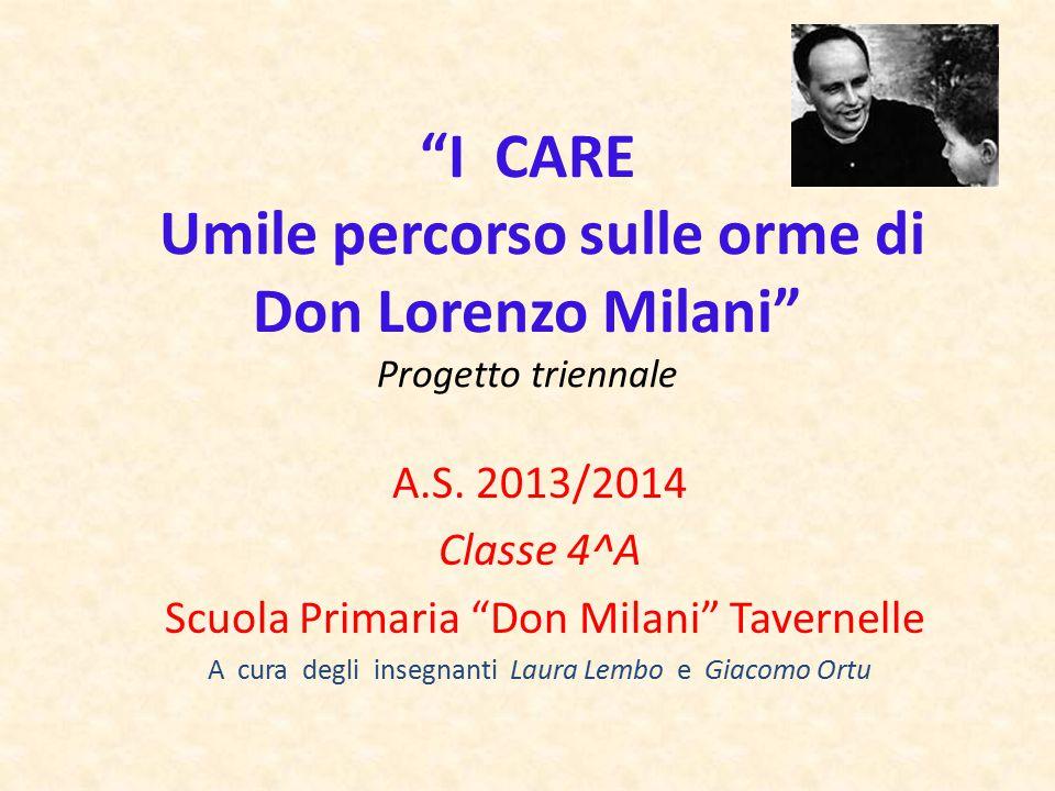 I CARE Umile percorso sulle orme di Don Lorenzo Milani Progetto triennale