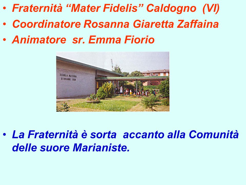 Fraternità Mater Fidelis Caldogno (VI)